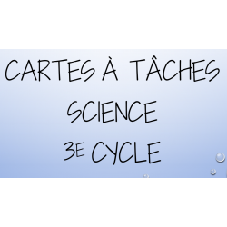 Cartes à tâches de science 3e cycle 2e série