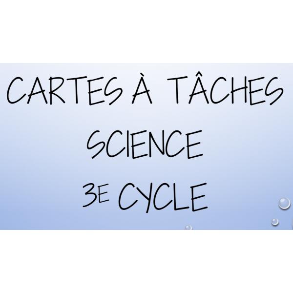 Cartes à tâches de science 3e cycle 2e série