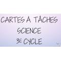 Cartes à tâches de science 3e cycle 3e série
