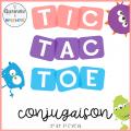 TIC TAC TOE Conjugaison