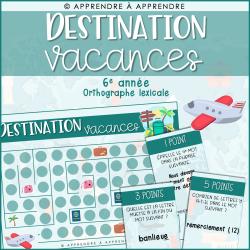 Destination vacances - 6e année