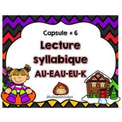 Lecture syllabique Capsules 6 AU-EAU-EU-K