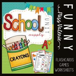 School Supply Unit (Flashcards + Games)