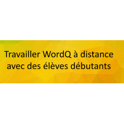 Leçons pour enseigner WQ à distance