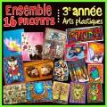 Ensemble 16 projets - Arts plastiques 3e année