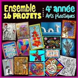 Ensemble 16 projets - Arts plastiques - 4e année