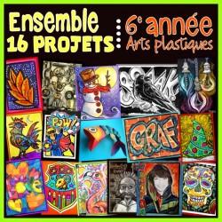 Ensemble 16 projets - Arts plastiques - 6e année