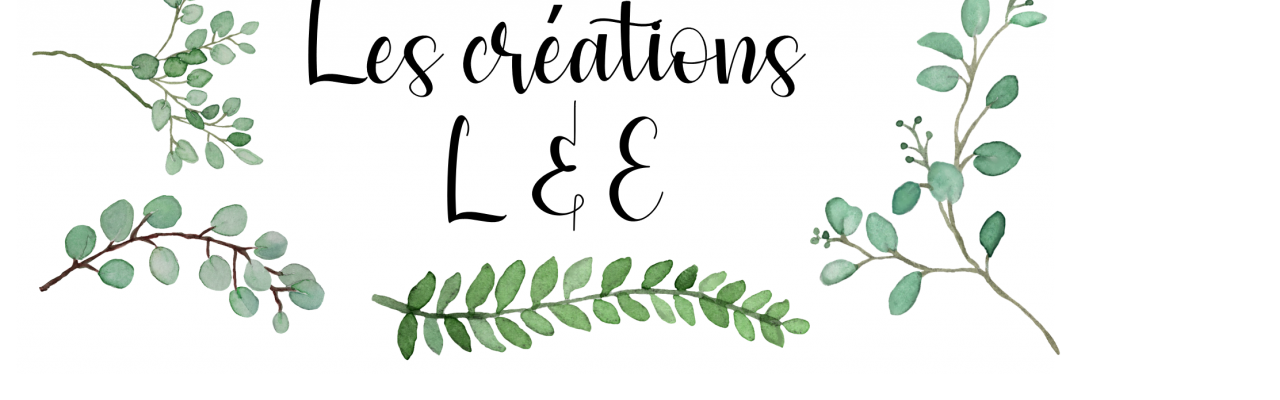 Les créations L et E