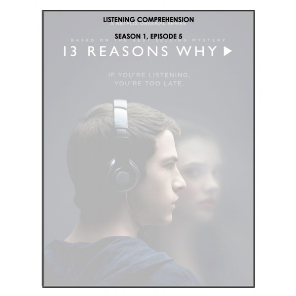Listening Comprehension - 13 Reasons Why (ep.5)
