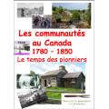 """""""Les communautés au Canada"""",1780-1850"""