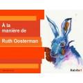 À la manière de Ruth Oosterman