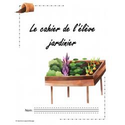 Le cahier de l'élève jardinier