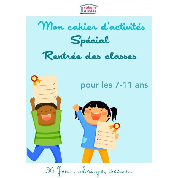 Cahier d'activités Rentrée des classes 7 à 11 ans