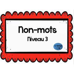 Non-mots niveau 3
