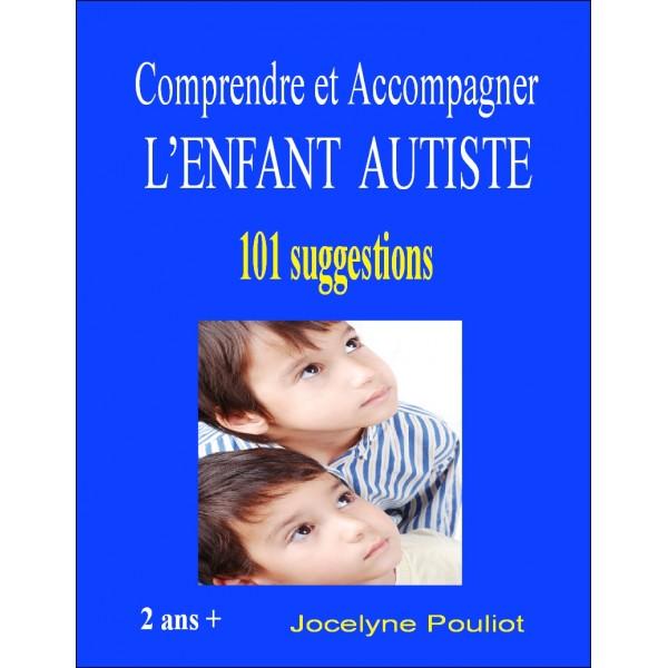 Accompagner L'ENFANT AUTISTE (2 ans +)