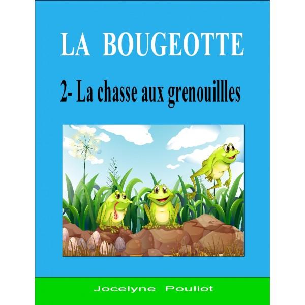 LA BOUGEOTTE #2- La chasse aux grenouilles