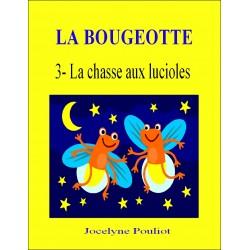 LA BOUGEOTTE # 3 - La chasse aux lucioles