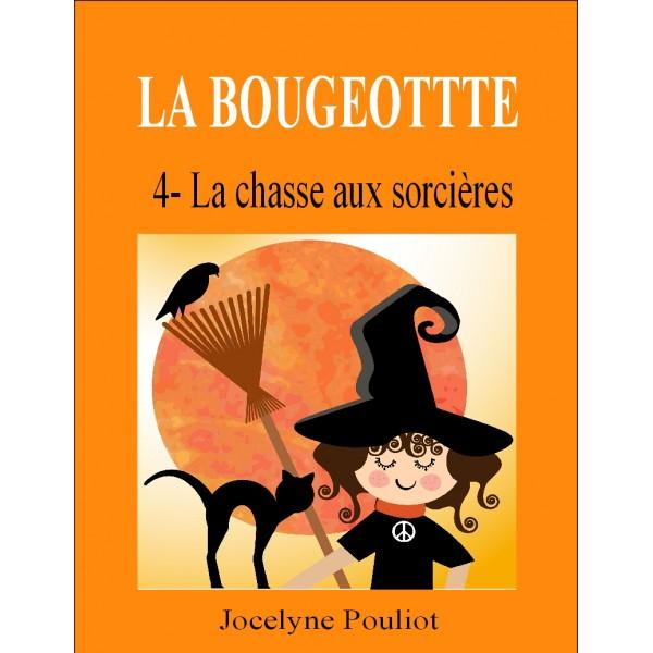 LA BOUGEOTTE #4- La chasse aux sorcières