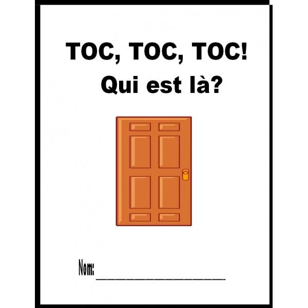 Toc, Toc, Toc! Qui est là? (écriture/lecture)