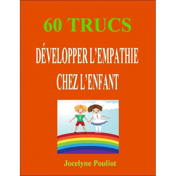 Développer L'EMPATHIE chez l'enfant - 60 trucs