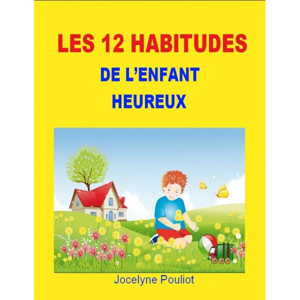 Les 12 HABITUDES de l'enfant HEUREUX