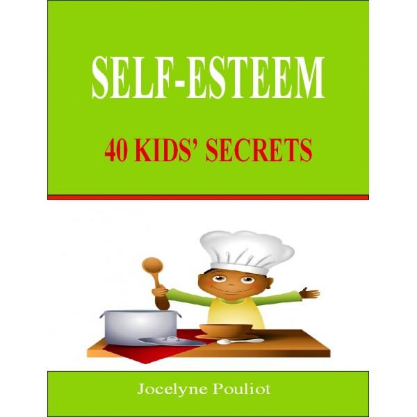 SELF-ESTEEM, 40 Kids' Secrets