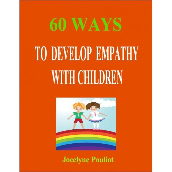 60 Ways to Develop Empathy with Children