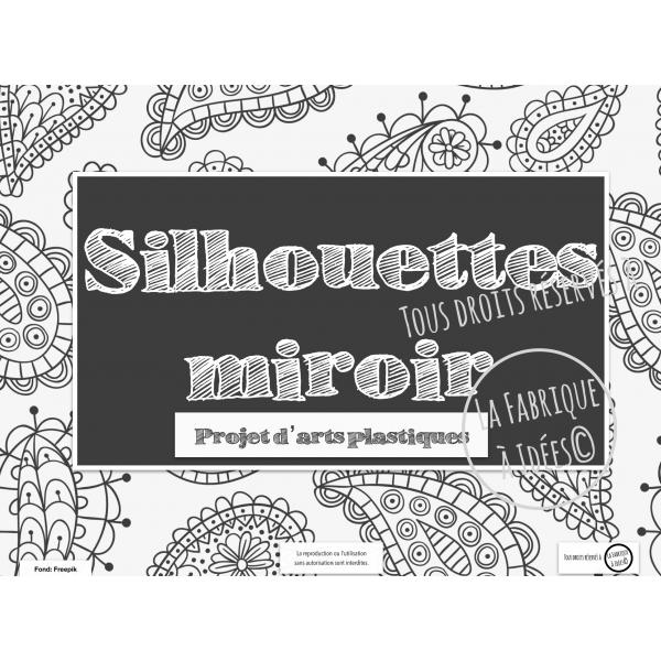Projet arts plastiques: Silhouette miroir