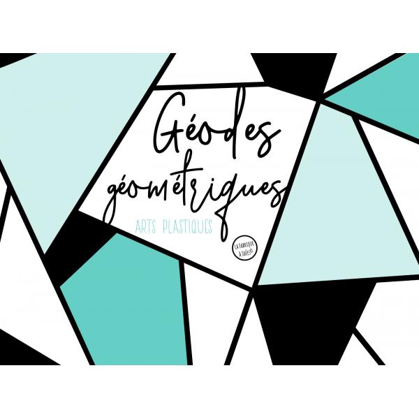 Géodes géométriques - arts plastiques
