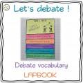 Let's debate - Debate vocabulary LAPBOOK