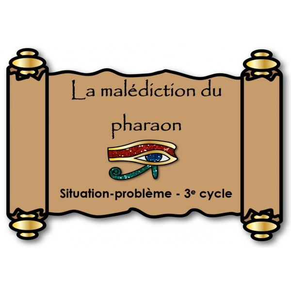 3e cycle: Situation-problème Malédiction pharaon