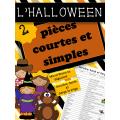 HALLOWEEN - 2 Pièces courtes et simples