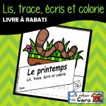 LIS, TRACE, ÉCRIS ET COLORIE - LE PRINTEMPS