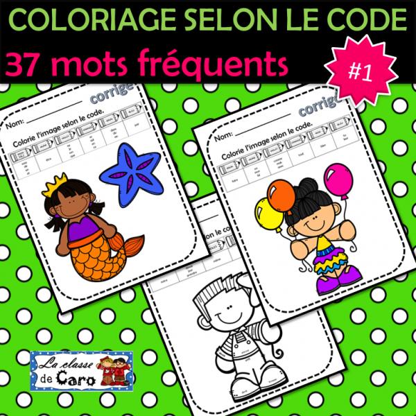 COLORIAGE SELON LE CODE #1 - Mots fréquents