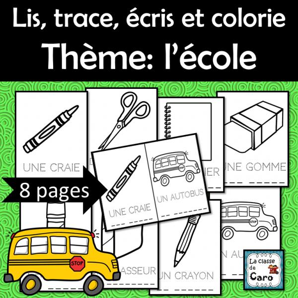 Lis, trace, écris et colorie Thème: l'école