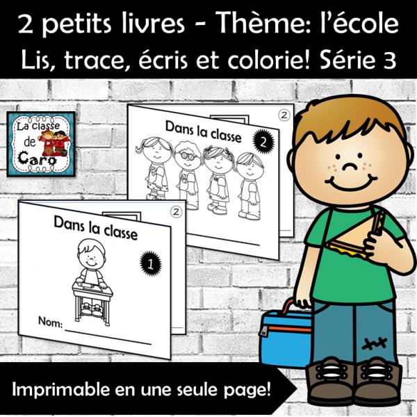 Lis, trace, écris et colorie!  L'école Série 3