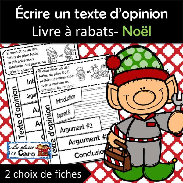 Écrire un texte d'opinion Livre à rabats- Noël