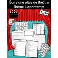 Écrire une pièce de théâtre - Le printemps