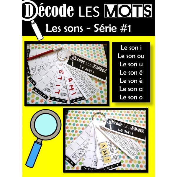 Décode LES mots  Les sons - Série #1