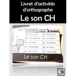Livret d'activités d'orthographe- Le son CH