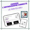 Choisis l'orthographe correcte  Le son EU- OEU