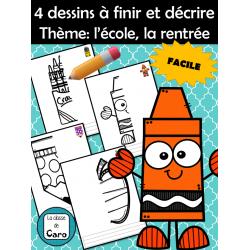 4 dessins à finir et décrire Thème: l'école