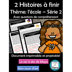 2 Histoires à finir  Thème: l'école – Série 2