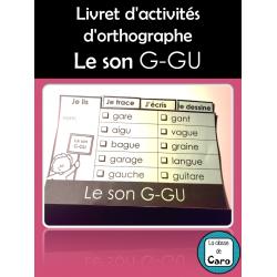 Livret d'activités d'orthographe - Le son G-GU