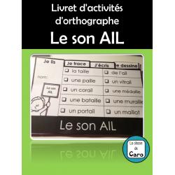 Livret d'activités d'orthographe Le son AIL
