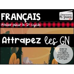 Atelier français: Attrapez les GN //2e cycle