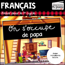 Atelier lecture: On s'occupe de papa //1er cycle