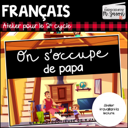 Atelier lecture: On s'occupe de papa // 2e cycle