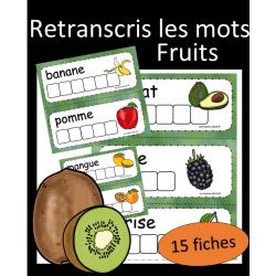 Retranscris le mot - Fruits