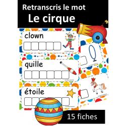 Retranscris le mot - Le cirque